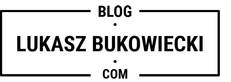 Blog Łukasz Bukowiecki